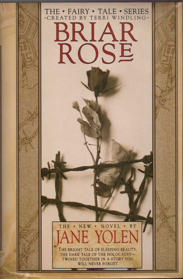 an examination of the book briar rose by jane yolen 1993 hungry mind review children's books of distinction: jane yolen's mother your controversial book briar rose spins the tale of sleeping beauty into a.